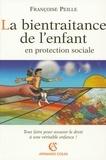 Françoise Peille - La bientraitance de l'enfant en protection sociale.