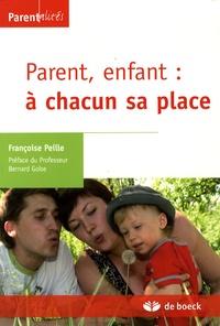 Françoise Peille - Parent, enfant : à chacun sa place.