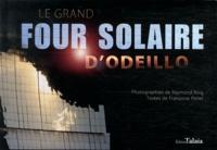 Françoise Pellet - Le grand four solaire d'Odeillo.