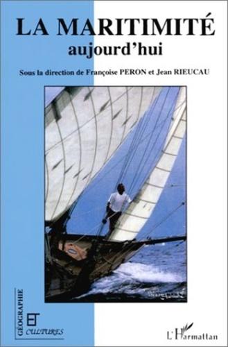 Françoise Péron - La maritimité aujourd'hui - [actes du colloque international, Paris, 25-26 novembre 1991].
