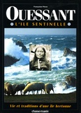Françoise Péron - Ouessant ;  L'île sentinelle - Vie et traditions d'une île bretonne.