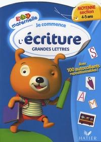 Françoise Perraud et Florence Doutremépuich - Je commence l'écriture - Grandes lettres, Moyenne section, 4-5 ans.