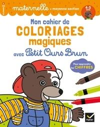 Françoise Perraud et Florence Doutremépuich - Mon cahier de coloriages magiques avec Petit Ours Brun pour apprendre les chiffres - Maternelle moyenne section.