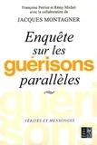 Françoise Perriot et Rémy Michel - Enquête sur les guérisons parallèles.