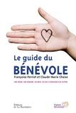 Françoise Perriot et Claude-Marie Chaise - Le guide du bénévole.