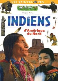 Françoise Perriot - Les Indiens d'Amérique du Nord.