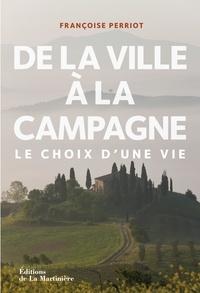Françoise Perrot - De la ville à la campagne - Le choix d'une vie.