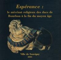 Françoise Perrot - Espérance - Le mécénat religieux des ducs de Bourbon.