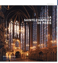 Françoise Perrot - La Sainte-Chapelle de Paris.