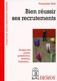 Françoise Petit - Bien réussir ses recrutements.