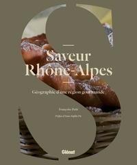 Françoise Petit - Saveur Rhône-Alpes - Géographie d'une région gourmande.