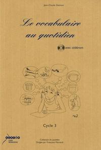 Françoise Petreault - Le vocabulaire au quotidien Cycle 3. 1 Cédérom