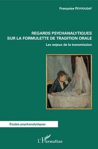 Regards psychanalytiques sur la formulette de tradition orale - Les enjeux de la transmission.pdf