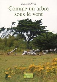 Françoise Peyret - Comme un arbre sous le vent.