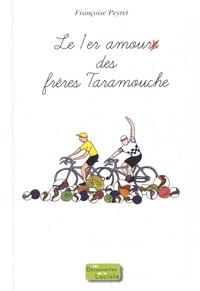 Françoise Peyret - Le premier amour des frères Taramouche.