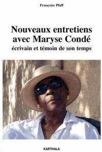 Françoise Pfaff - Nouveaux entretiens avec Maryse Condé - Ecrivain et témoin de son temps.