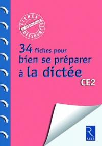 Françoise Picot et Anne Popet - 34 fiches pour bien se préparer à la dictée CE2.