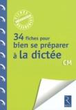 Françoise Picot et Anne Popet - 34 fiches pour se préparer à la dictée.