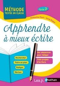 Françoise Picot et Anne Popet - Apprendre à mieux écrire Cycle 2 - Programme 2016.