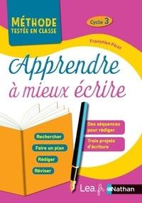 Apprendre à mieux écrire Cycle 3- Programme 2016 - Françoise Picot |