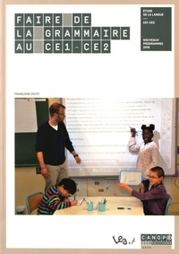 Françoise Picot - Faire de la grammaire au CE1-CE2.