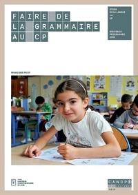 Françoise Picot - Faire de la grammaire au CP.