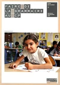 Françoise Picot et Delphine Picot - Faire de la grammaire au cycle 2 (CP-CE1-CE2) - 3 volumes.
