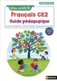 Françoise Picot et Isabelle Dandrimont - Français CE2 Mon année de français - Guide pédagogique - Lecture-compréhension, Etude de la langue, Expression écrite et orale.