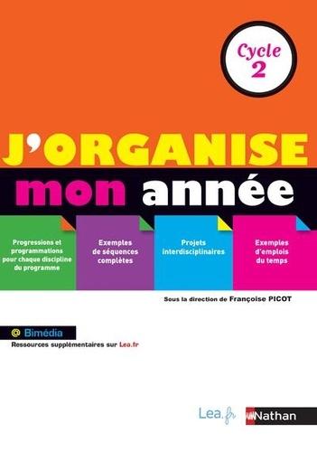 Françoise Picot - J'organise mon année Cycle 2.