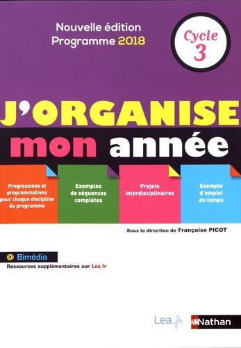 Françoise Picot - J'organise mon année Cycle 3.