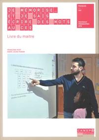 Françoise Picot et Marie-Louise Pignon - Je mémorise et je sais écrire des mots au CE2 - Livre du maître, avec le cahier de l'élève.