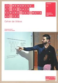 Françoise Picot et Marie-Louise Pignon - Je mémorise et je sais écrire des mots au CE2 - Cahier de l'élève.