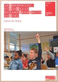 Françoise Picot et Marie-Louise Pignon - Je mémorise et je sais écrire des mots au CM1 - Cahier de l'élève.