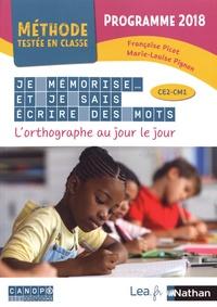 Françoise Picot et Marie-Louise Pignon - Je mémorise et je sais écrire des mots CE2-CM1 - L'orthographe au jour le jour.