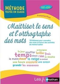 Françoise Picot - Maîtriser le sens et l'orthographe des mots Cycle 2.