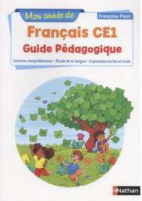 Françoise Picot - Mon année de français CE1 - Guide pédagogique.