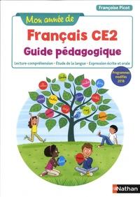 Françoise Picot et Isabelle Dandrimont - Mon année de français CE2 - Guide pédagogique - Lecture-compréhension, Etude de la langue, Expression écrite et orale.