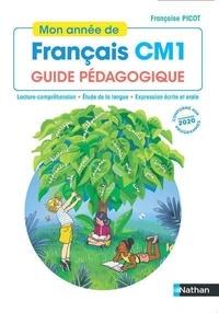 Françoise Picot et Isabelle Dandrimont - Mon année de français CM1 - Guide pédagogique.