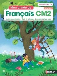 Françoise Picot et Isabelle Dandrimont - Mon année de Français CM2 - Manuel.