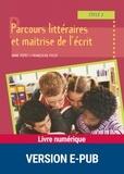 Françoise Picot et Anne Popet - PEDAGO PRATIQUE  : Parcours littéraires et maîtrise de l'écrit - Cycle 2.
