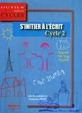 Françoise Picot - S'initier à l'écrit au Cycle 2.