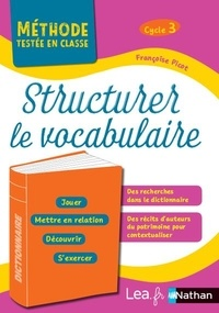 Françoise Picot - Structurer le vocabulaire Cycle 3 - Programme 2016.