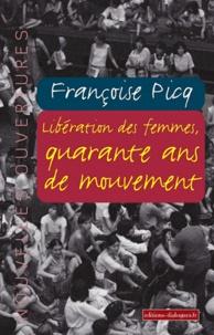 Françoise Picq - Libération des femmes, quarante ans de mouvement.