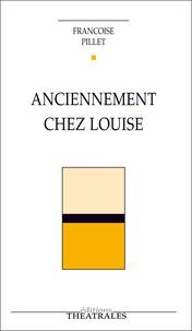 Françoise Pillet - Anciennement chez Louise.