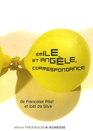 Françoise Pillet et Joël Da Silva - Emile et Angèle, correspondance.