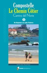 Françoise Pinguet et Jean-Pierre Siréjol - Compostelle, le chemin côtier - Camino del Norte. De Bayonne à cabo Fisterra.