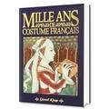Françoise Piponnier et Jean Cuisenier - Mille ans de costume français 950-1950.