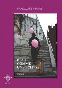 Françoise Pirart - Beau comme une éclipse.