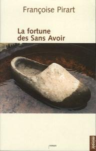 Françoise Pirart - La Fortune des Sans Avoir.