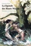 Françoise Pirart et René Follet - La Légende des Hauts Marais - Roman illustré.
